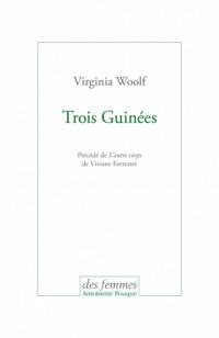 Trois Guinées : Précédé de L'autre corps