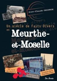 Meurthe et Moselle, un siècle de faits divers