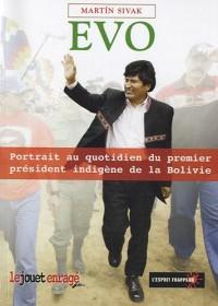 Evo : Portrait au quotidien du premier président indigène de la Bolivie