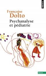 Psychanalyse et pédiatrie : Les grandes notions de la psychanalyse, seize observations d'enfants [Poche]