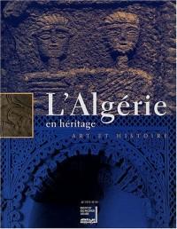 L'Algérie en héritage : Art et histoire