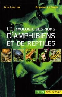 L'étymologie des noms d'amphibiens et de reptiles d'Europe
