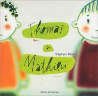 Thomas + Mathieu