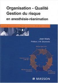 Organisation, qualité et gestion du risque en anesthésie réanimation