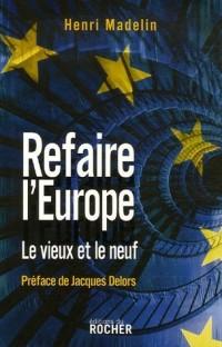 Refaire l'Europe : Le vieux et le neuf