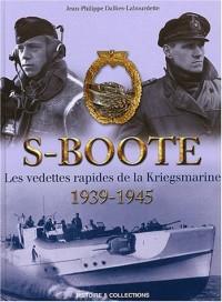 S-Boote : Les vedettes rapides de la Kriegsmarine (1939-1945)
