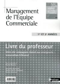 Management de l'Equipe Commerciale Bts Nrc 1re et  2e Annees Livre du Professeur 2010