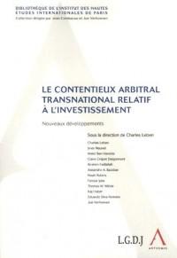 Le contentieux arbitral transnational relatif à l'investissement. : Nouveaux développements