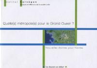 Quelle(s) métropole(s) pour le Grand-Ouest? Nouvelles donnes pour Nantes