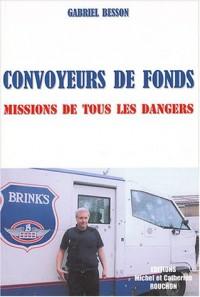 Convoyeurs de fonds : Missions de tous les dangers