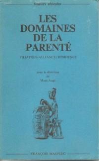 Les Domaines de la parenté : Filiation, alliance, résidence (Dossiers africains)