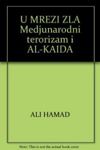 U MREZI ZLA Medjunarodni terorizam i AL-KAIDA