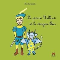 Le prince Vaillant et le dragon bleu