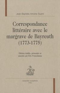 Correspondance littéraire avec le margrave de Bayreuth (1773-1775)