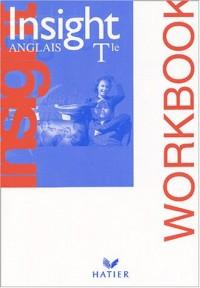 Insight Anglais Terminale : Workbook (Cahier d'activités)