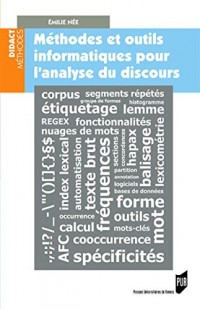 Methodes et Outils Informatiques pour l'Analyse des Discours