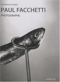 Paul Facchetti, Photographe