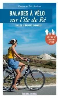 Balades à vélo dans l'île de Ré : Plus de 20 balades en famille