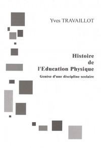 Histoire de l'Education Physique : Genèse d'une discipline scolaire
