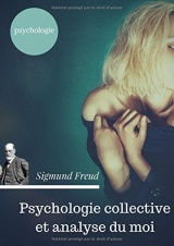Psychologie collective et analyse du moi (édition originale de 1921)