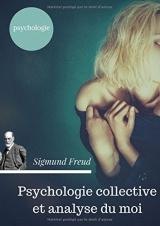 Psychologie collective et analyse du moi (édition originale de 1921)