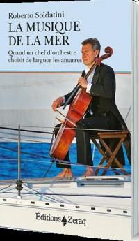 La musique de la mer : Quand un chef d'orchestre choisit de larguer les amarres