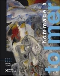 Hommage à Tolmer : 1908-2008