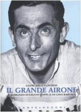 Il grande Airone. Il romanzo di Fausto Coppi (e di Gino Bartali)