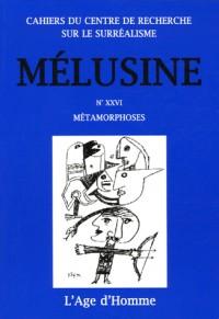 Mélusine, N° 26 : Métamorphoses