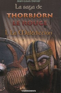 Saga de Thorbjorn le Rouge (la) - Tome 1 : La malédiction