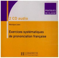 Exercices Systematiques de Prononciation Francaise CD Set (2) (Pratiques de Classe Series)