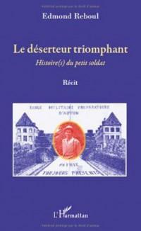 Deserteur Triomphant Histoires du Petit Soldat Recit