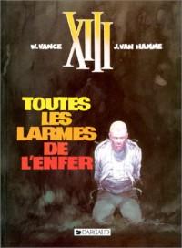 Les Indispensables BD : XIII, tome 3 : Toutes les larmes de l'enfer (4,55 euro au lieu de 8,98 euro)