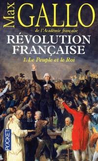 Révolution française, Tome 1 : Le Peuple et le Roi (1774-1793)