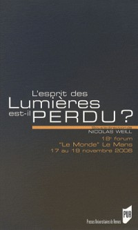 L'esprit des Lumières est-il perdu ? : 18e forum Le Monde Le Mans, 17 au 19 novembre 2006
