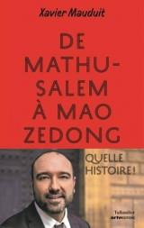 De Mathusalem à Mao Zedong. Quelle histoire !