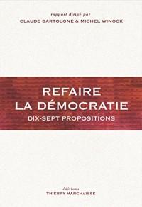 Refaire la démocratie - Dix-sept propositions