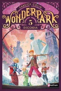 Wonderpark - Tome 5 Discordia