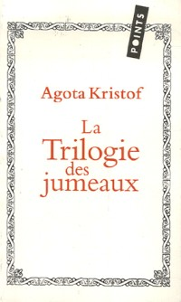 La Trilogie des jumeaux : Le Grand Cahier ; La Preuve ; Le Troisième Mensonge