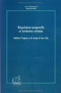 Régulation temporelle et territoires urbains : Habiter l'espace et le temps d'une ville