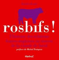 Rosbifs ! : L'histoire des relations franco-anglaises au travers de la viande de boeuf