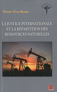 La justice internationale et la répartition des ressources naturelles