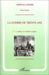La Guerre de trente ans, tome I : L'Ombre de Charles-Quint