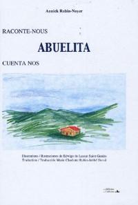 Raconte-nous Abuelita : Edition bilingue français-espagnol