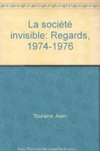 La société invisible. Regards 1974-1976