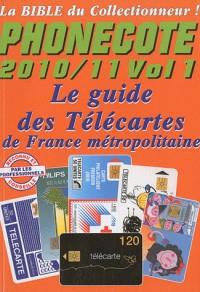 Phonecote : Le guide des télécartes de France métropolitaine, Volume 1