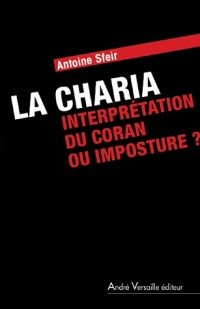 La charia, interprétation du Coran ou imposture?