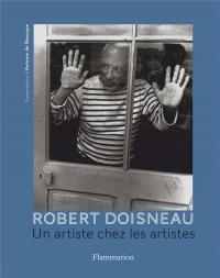 Robert Doisneau : Un artiste chez les artistes