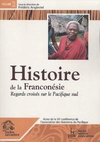 Histoire de la Franconésie : Regards croisés sur le pacifique sud, Tome 2