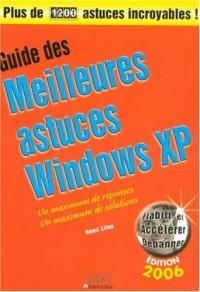 Guide des meilleures astuces Windows XP : Edition 2006